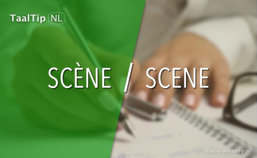 Scène vs. scene