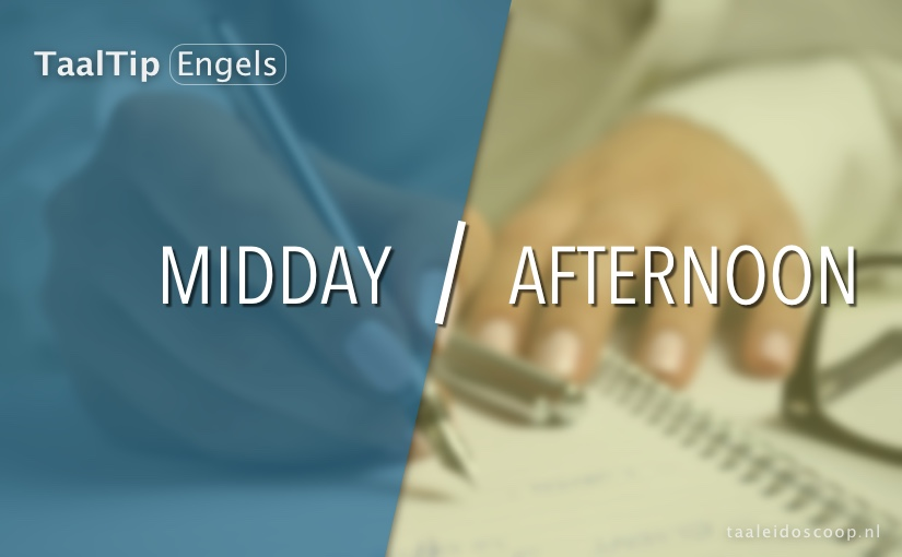 Midday vs. afternoon