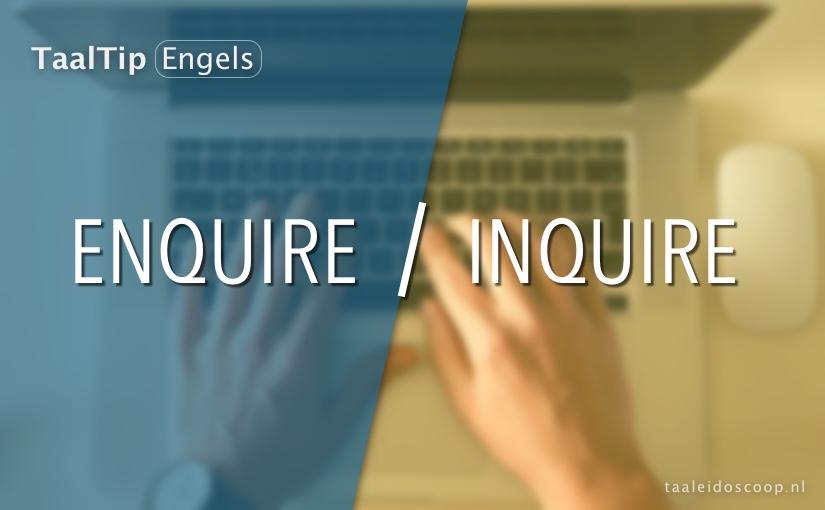 Enquire vs. inquire