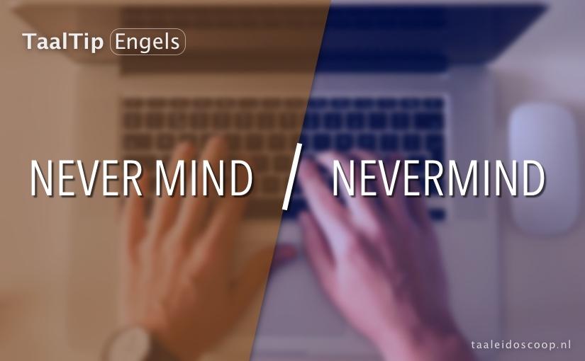 Never mind vs. nevermind
