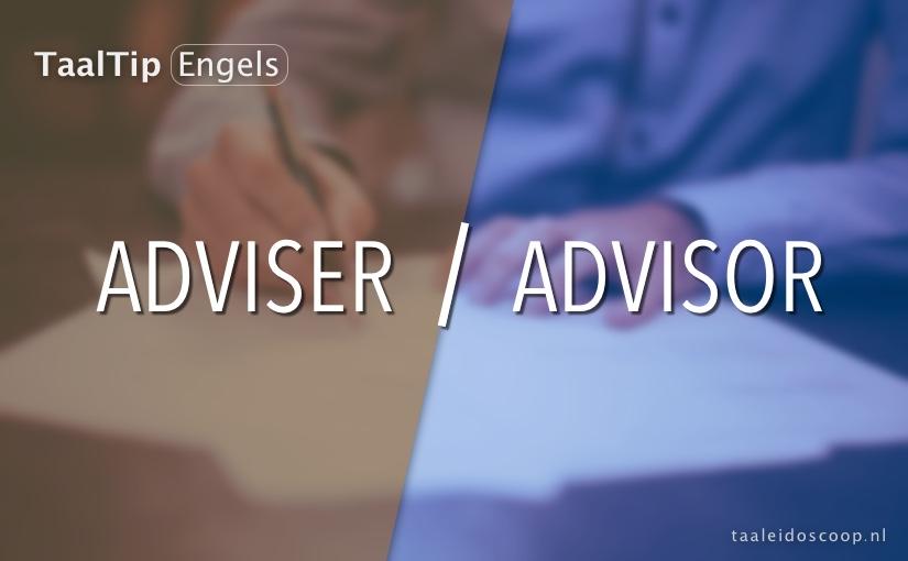 Adviser vs. advisor
