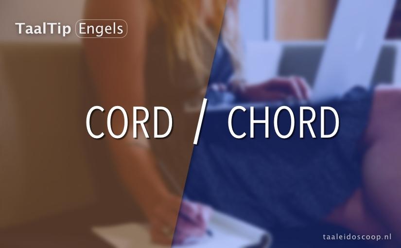 Cord vs. chord