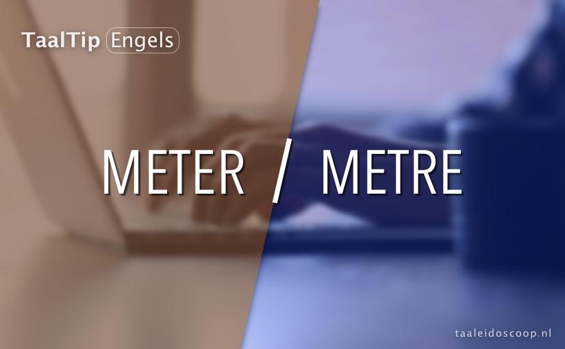 Meter vs. metre