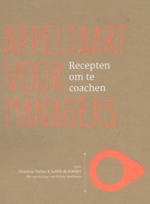 Appeltaart voor managers - Donatus Thone, Judith de Koeijer - Paperback (9789082434903)