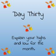 Explain your highs and lows for the month.