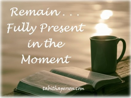 Blog - Remain Fully Present