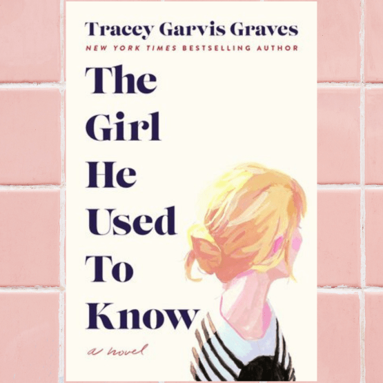 Book Review (+Giveaway): The Girl He Used to Know by Tracey Garvis Graves
