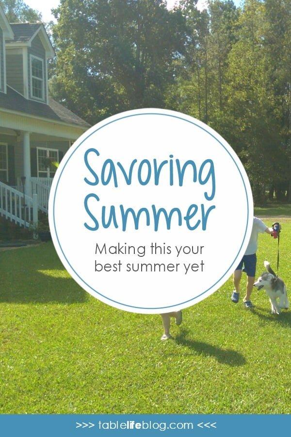 Savoring Summer - Making This Your Best Summer Yet