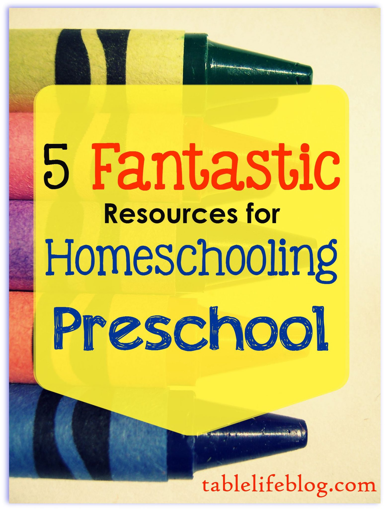 5 Fantastic Resources For Homeschooling Preschool