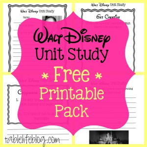 Walt Disney Unit Study with Printable Pack