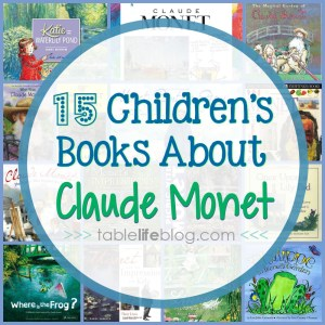 Children's Books About Master Artists (15 Favorite Children's Books About Claude Monet)