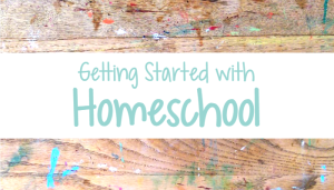 Table Life Blog - Getting Started with Homeschool