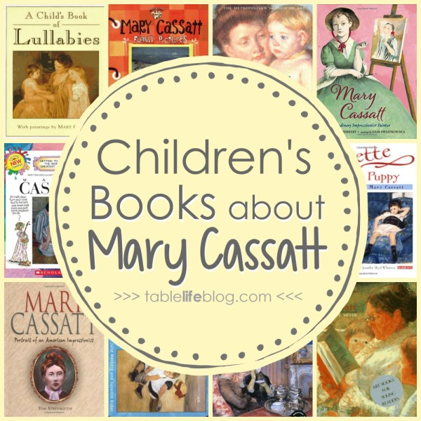 10 Children's Books About Mary Cassatt