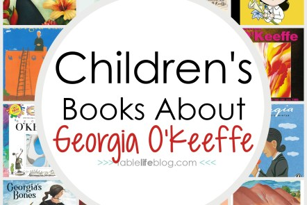 Planning to study the life and artistic legacy of Georgia O'Keeffe with your kids? I've got a great list of children's books about O'Keeffe to help you learn.