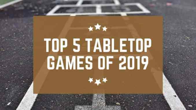 TOP 5 TABLETOP GAMES