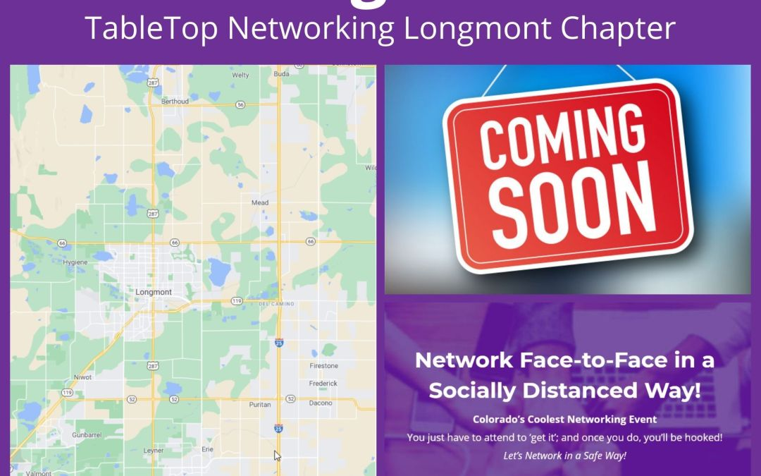 Coming Soon - TableTop Networking Longmont Chapter