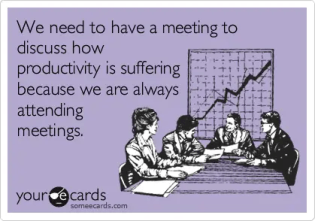 I heard you like meetings. So I booked a meeting during our meeting so we could meet while we're meeting.
