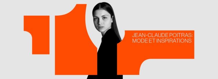 JEAN-CLAUDE POITRAS – MODE ET INSPIRATIONS @ Musée McCord