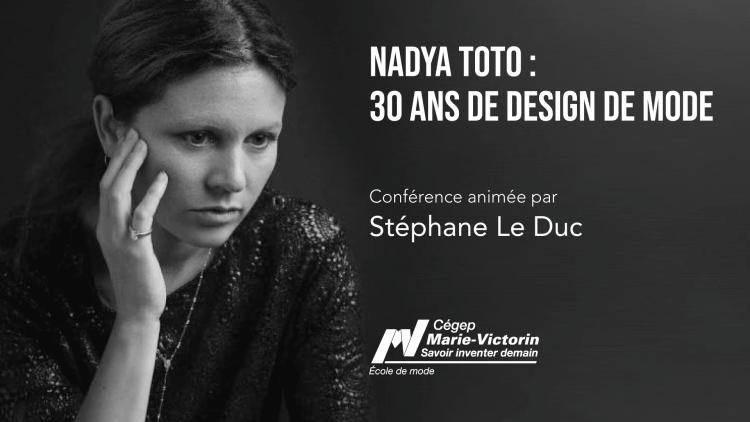 NADYA TOTO : 30 ans de design de mode @ École de mode du Cégep Marie-Victorin