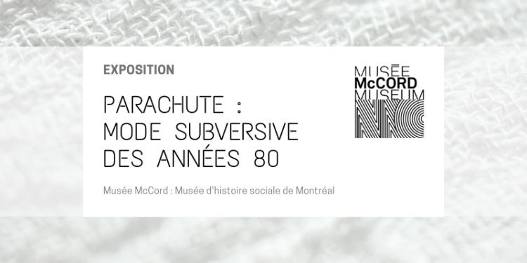 PARACHUTE : MODE SUBVERSIVE DES ANNÉES 80 - Musée McCord