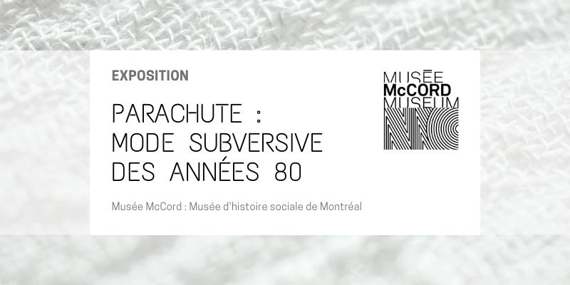 PARACHUTE : MODE SUBVERSIVE DES ANNÉES 80 – Musée McCord