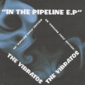 In the Pipeline EP - The Vibratos