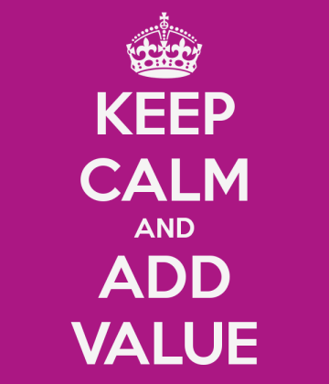 keep-calm-and-add-value-4