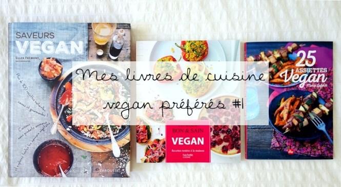 Mes livres de cuisine vegan (végétalienne) préférés #1
