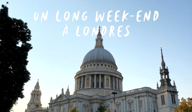 Un long week-end de 3 jours à visiter Londres