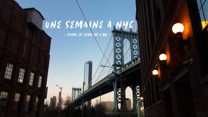 Mon voyage à New York - 1 semaine entre Noel et le Jour de l'an