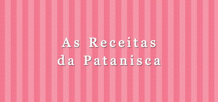 As Receitas da Patanisca