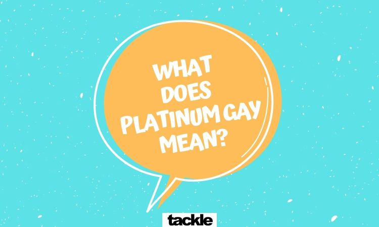 "What is a ""platinum gay""?"