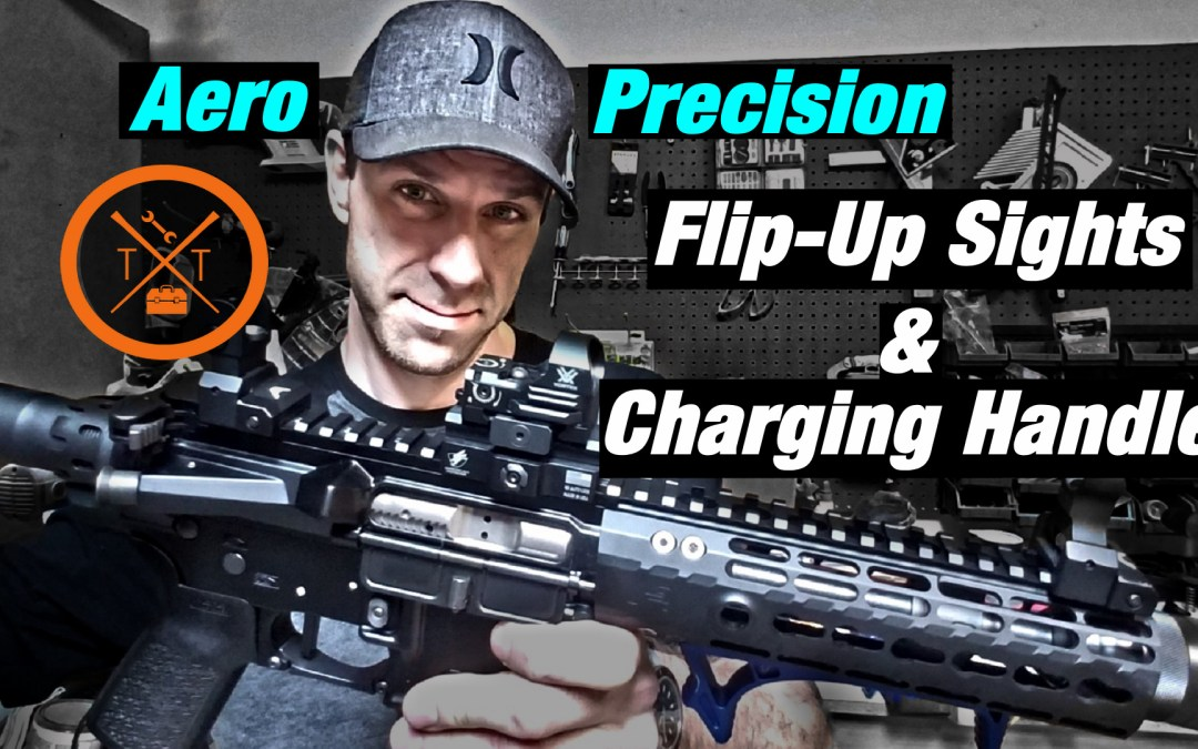 Aero Precision Charging Handle Review! Bonus! Flip-Up Sights!