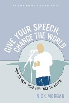 Nick Morgan Matt Kramer public speaking give your speech change the world tactical talks