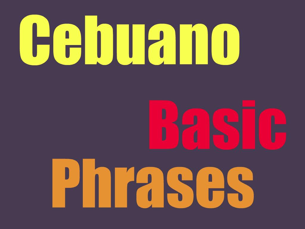 Cebuano: Basic Phrases