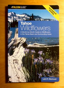 Tahoe Wildflowers: A Month-by-Month Guide to Wildflowers in the Tahoe Basin and Surrounding Areas (Laird R. Blackwell, ISBN: 9780762743698)