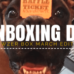 March Bowzer Box Unboxing Day