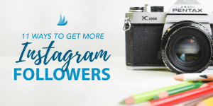 11 Ways to Get More Instagram Followers