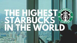 world highest starbucks