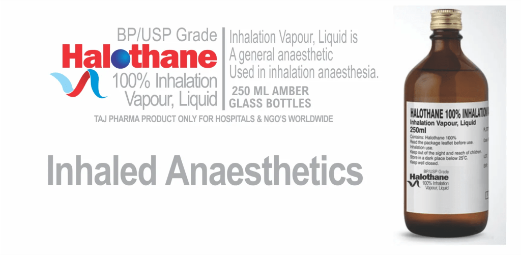 Halothane general inhalation anesthetic used for induction and maintenance of general anesthesia