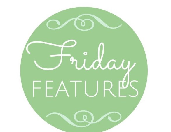 New Series: Friday Features
