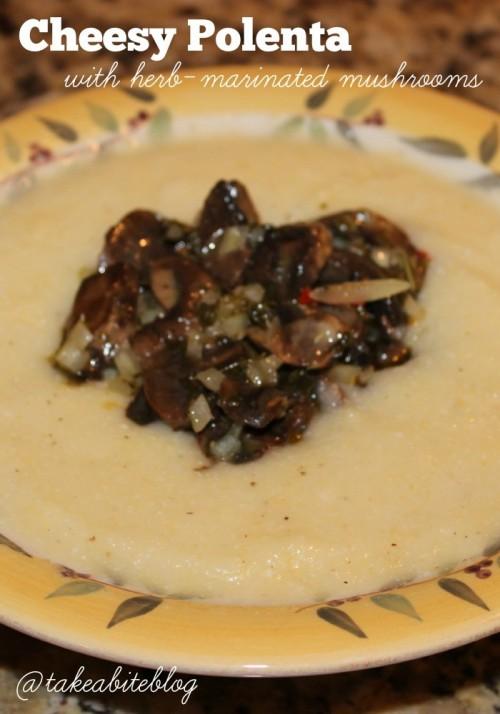 Cheesy Polenta with Herb-Marinated Mushrooms