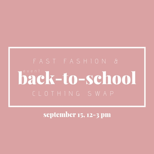 EVENT: Back-to-School Clothing Swap (& Fast Fashion)