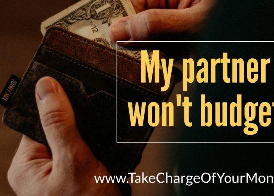 My partner won't budget