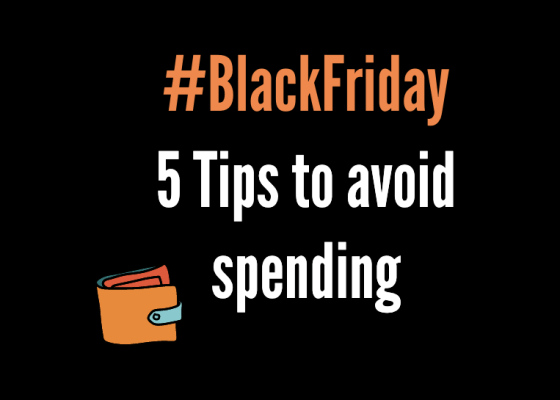 BlackFriday - 5 tip to avoid spending
