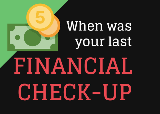 Have you had a financial checkup?
