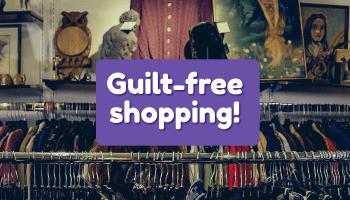 Guilt free spending!