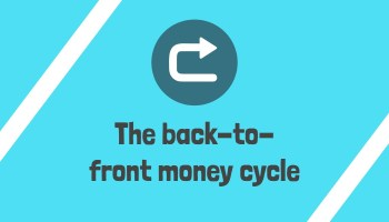 The back-to-front money cycle