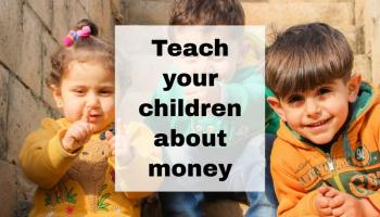 Teaching your children the value of money