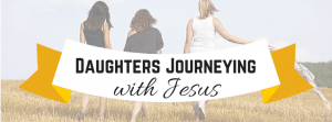 Daugthers Journeying with Jesus